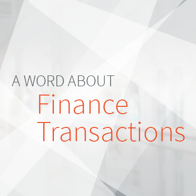 A Word About Finance Transactions