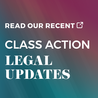 Class Action Legal Updates