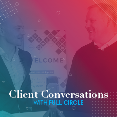 Client Conversations | Full Circle